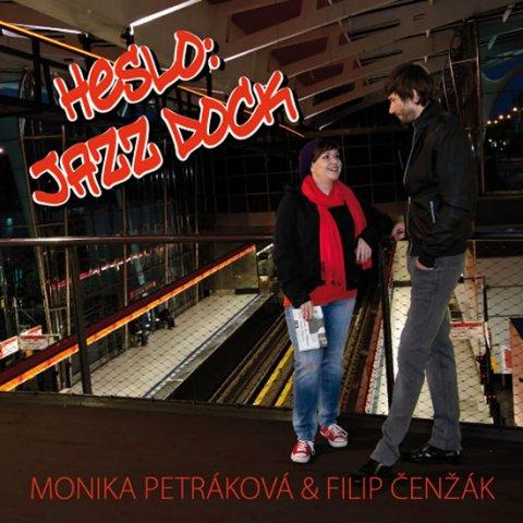 Petráková Monika, Čenžák Filip: Heslo: Jazz Dock