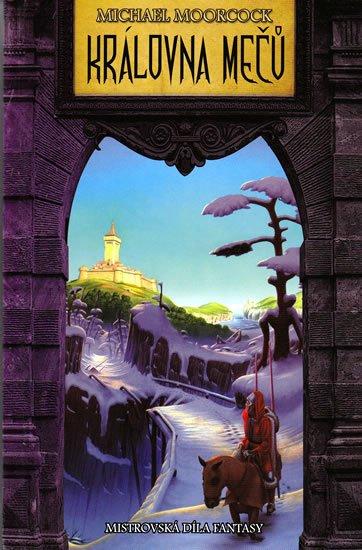 Moorcock Michael: Královna mečů Mistrovská díla fantasy