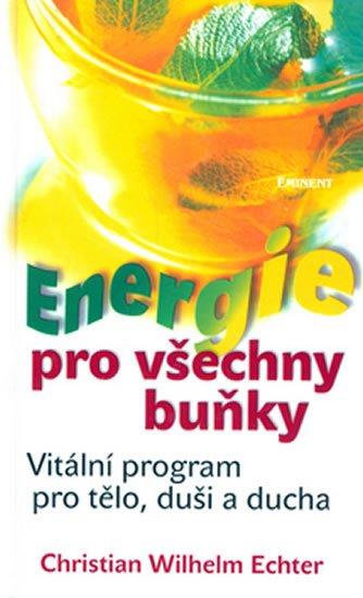 Echter Christian Wilhelm: Energie pro všechny buňky