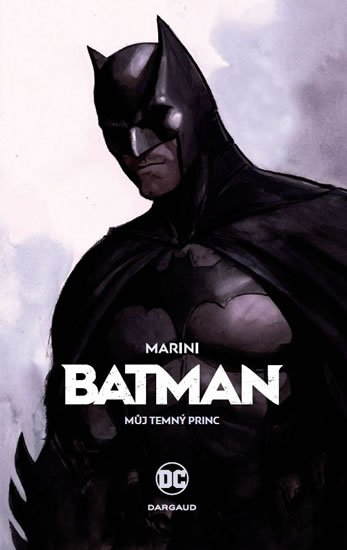 Marini Enrico: Batman - Můj Temný princ