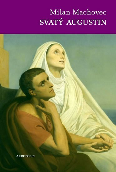 Machovec Milan: Svatý Augustin