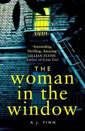 Finn A. J.: The Woman in the Window : The Top Ten Sunday Times Bestselling Debut Crime
