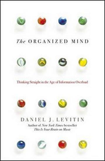 Levitin Daniel J.: Organised Mind