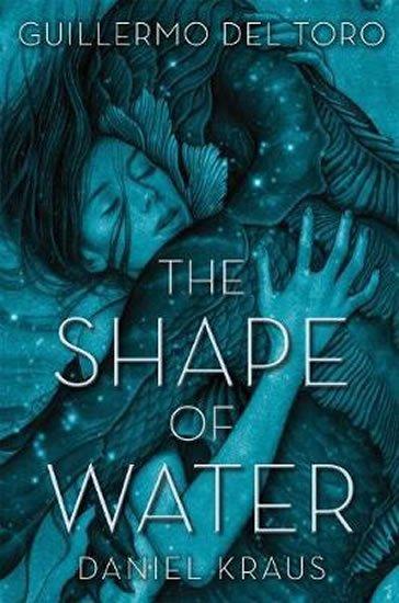 Del Toro Gullermo, Hogan Chuck: The Shape of Water