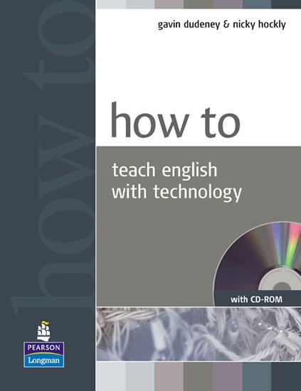 Dudeney Gavin: How to Teach English with Technology w/ CD-ROM Pack