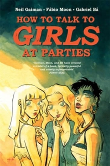 Gaiman Neil: How to Talk to Girls at Partie