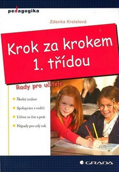 Kreislová Zdenka: Krok za krokem 1.třídou - rady pro učitele