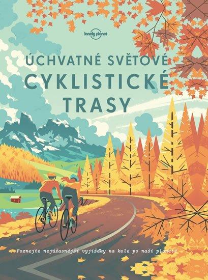 neuveden: Úchvatné světové cyklistické trasy