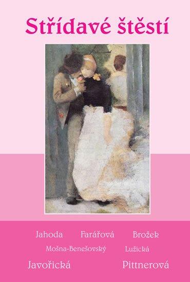 kolektiv autorů: Střídavé štěstí - Soubor povídek
