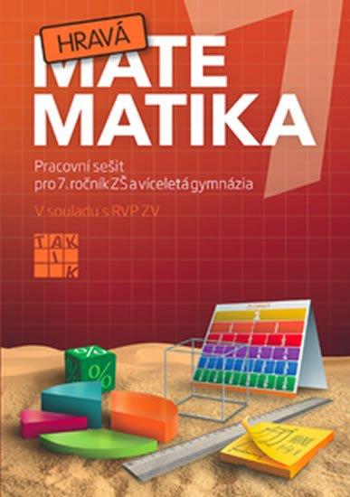 Peráčková Veronika a kolektiv: Hravá matematika 7 - PS pro 7. ročník ZŠ a víceletá gymnázia