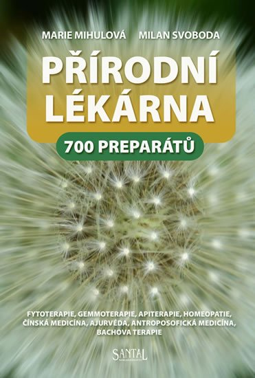 Mihulová Marie, Svoboda Milan,: Přírodní lékárna - 700 preparátů