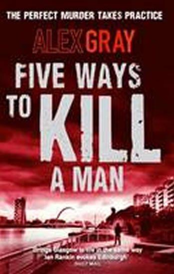 Gray Alex: Five Ways to Kill a Man