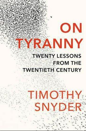 Snyder Timothy: On Tyranny