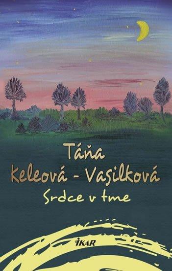 Keleová-Vasilková Táňa: Srdce v tme