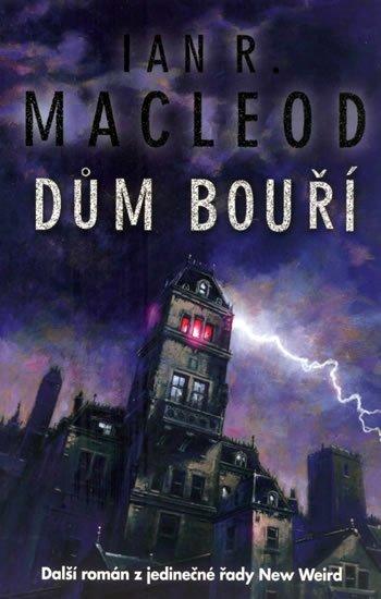 MacLeod Ian R.: Dům bouří