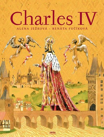 Ježková Alena: Charles IV. / Karel IV (anglicky)