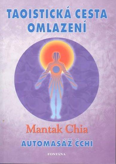 Chia Mantak: Taoistická cesta omlazení - Automasáž čchi