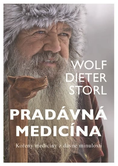 Storl Wolf-Dieter: Pradávná medicína - Kořeny medicíny z dávné minulosti