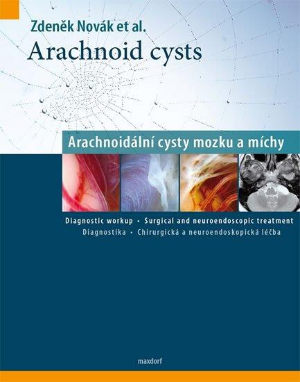 Novák Zdeněk: Arachnoid cysts - Arachnoidální cysty mozku a míchy