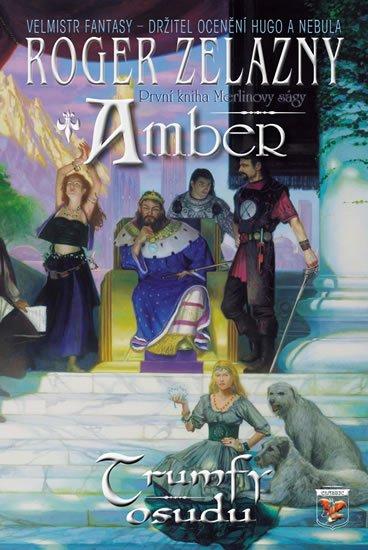 Zelazny Roger: Amber Merlinova sága 1 - Trumfy osudu