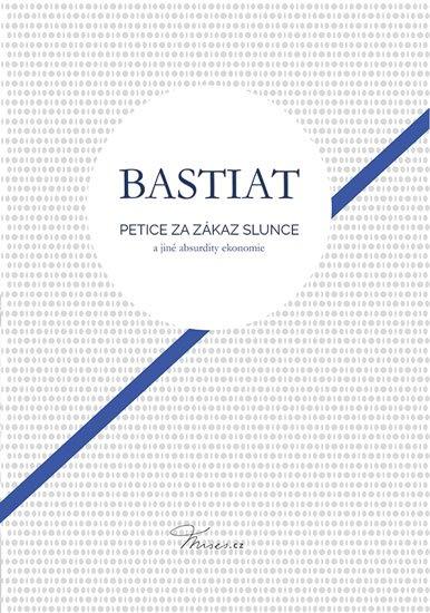 Bastiat Frederic: Petice za zákaz slunce