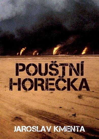 Kmenta Jaroslav: Pouštní horečka