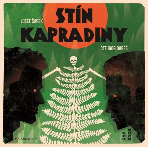 Čapek Josef: Stín kapradiny - CDmp3 (Čte Igor Bareš)