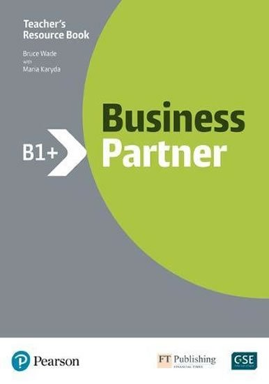 Wade Bruce: Business Partner B1+ Teacher´s Book with MyEnglishLab Pack