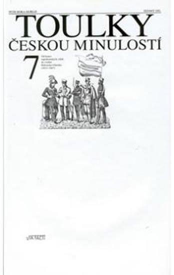 Hora Petr: Toulky českou minulostí 7 - Od konce napoleonských válek do vzniku Rakouska