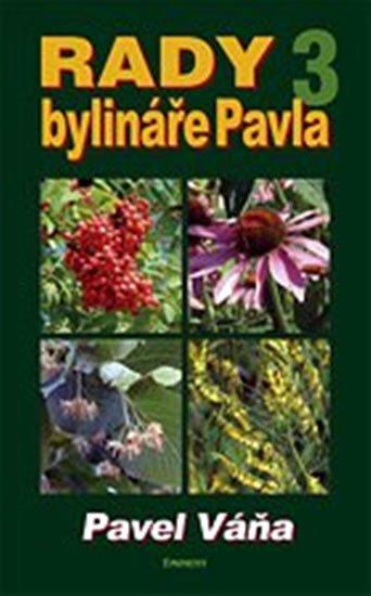 Váňa Pavel: Rady bylináře Pavla 3 - Léčivé rostliny od A do Z