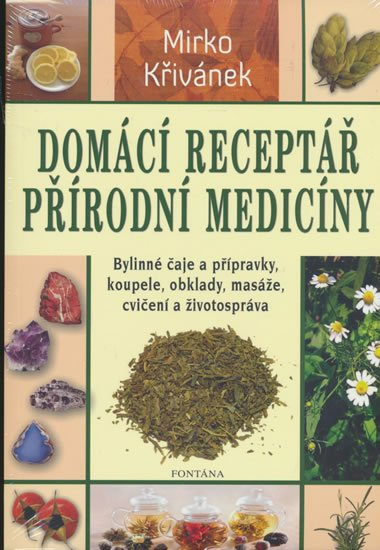 Křivánek Mirko: Domácí receptář přírodní medicíny