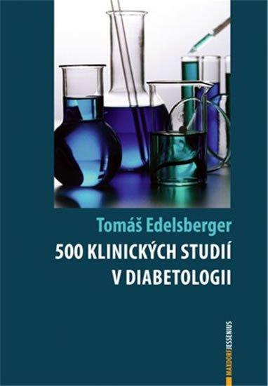 Edelsberger Tomáš: 500 klinických studií v diabetologii