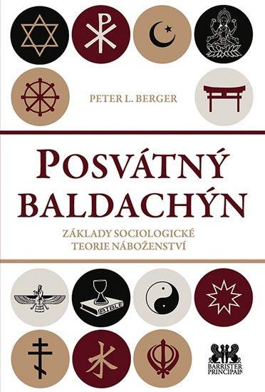 Berger Peter L.: Posvátný baldachin - Základy sociologické teorie náboženství