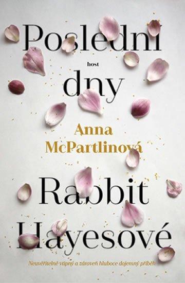 McPartlinová Anna: Poslední dny Rabbit Hayesové