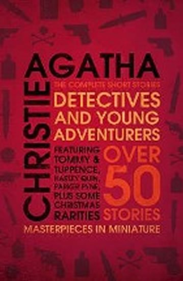 Christie Agatha: Detectives and Young Adventurers : The Complete Short Stories