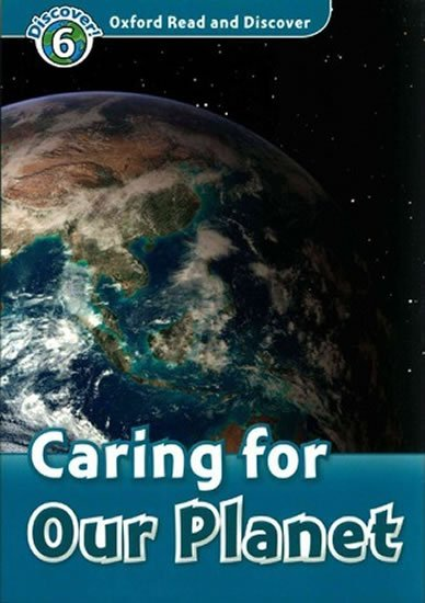 Northcott Richard: Oxford Read and Discover Level 6 Caring for Our Planet