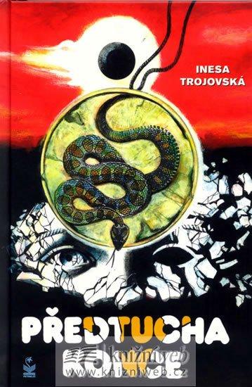 Trojovská Inesa: Předtucha konce