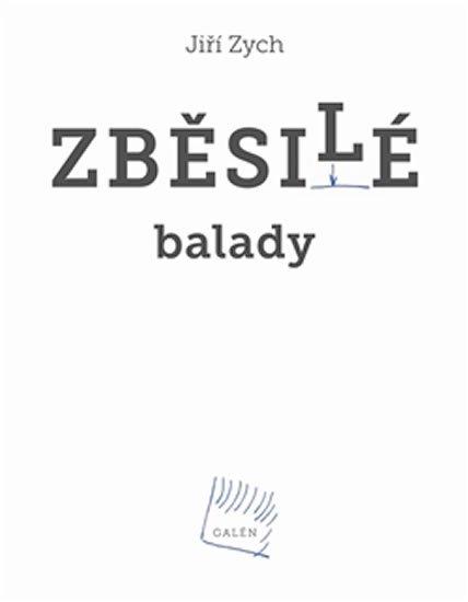 Zych Jiří: Zběsilé balady + CD