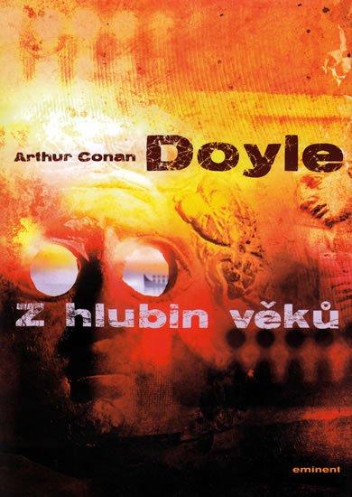 Doyle Arthur Conan: Z hlubin věků