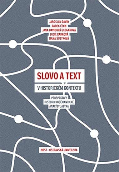 David Jaroslav: Slovo a text v historickém kontextu - Perspektivy historickosémantické anal