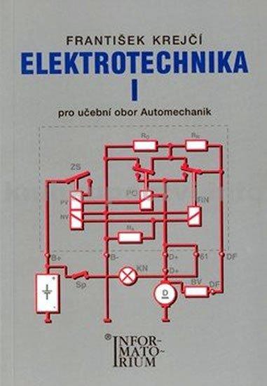 Krejčí F.: Elektrotechnika I pro 2. ročník UO Automechanik