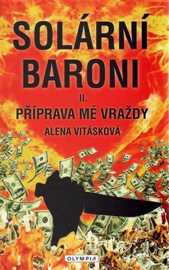 Vitásková Alena: Solární baroni II. - Příprava mé vraždy