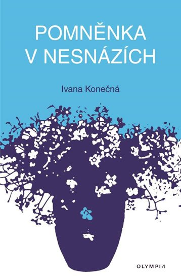 Konečná Ivana: Pomněnka v nesnázích