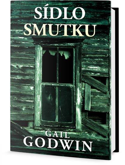 Godwin Gail: Sídlo smutku