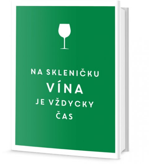 neuveden: Na skleničku vína je vždycky čas