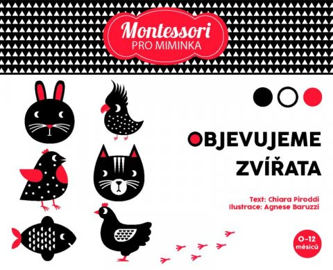 Piroddiová Chiara: Montessori pro miminka: Objevujeme zvířata