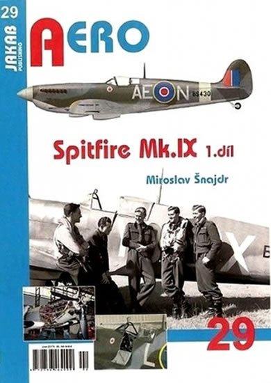 Šnajdr Miroslav: Spitfire Mk.IX - 3.díl