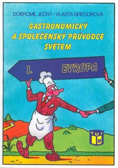 Gregorová Vlasta: Gastronomický a společenský průvodce světem 1 - Evropa