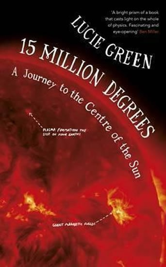 Green Lucie: 15 Million Degrees : A Journey to the Centre of the Sun