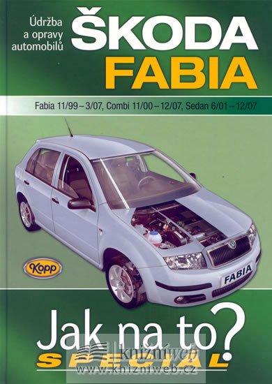 neuveden: Škoda Fabia 11/99-12/07 - Jak na to? Speciál